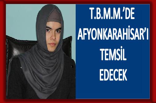 T.B.M.M.'DE AFYONKARAHİSAR'I TEMSİL EDECEK